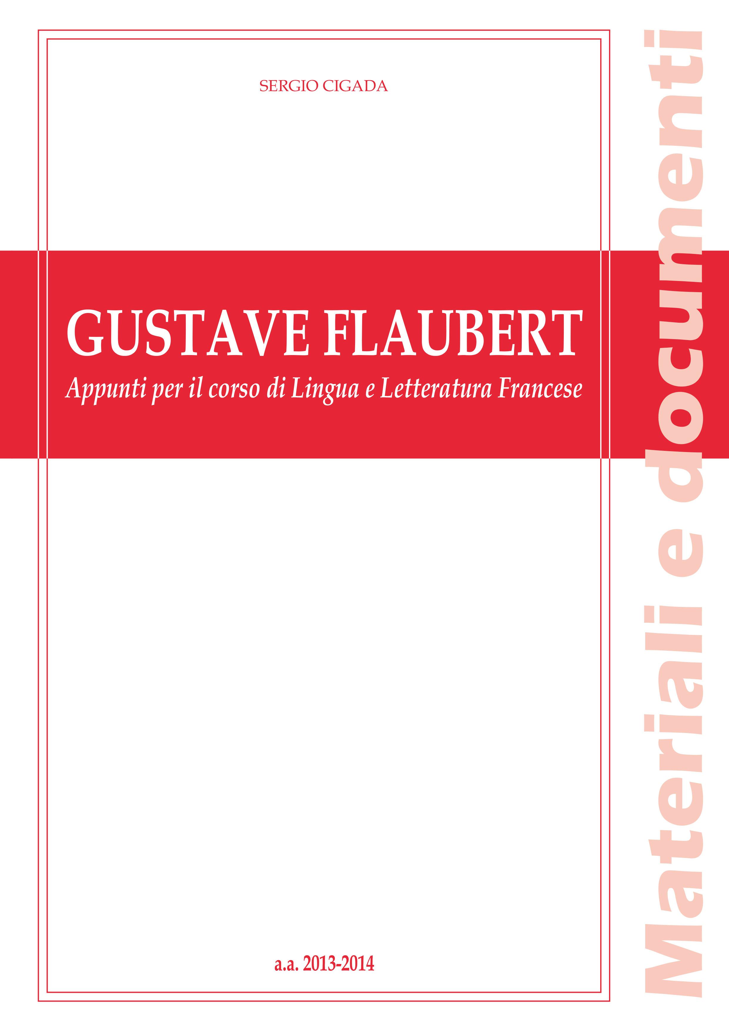 GUSTAVE FLAUBERT. APPUNTI PER IL CORSO DI LINGUA E LETTERATURA FRANCESE