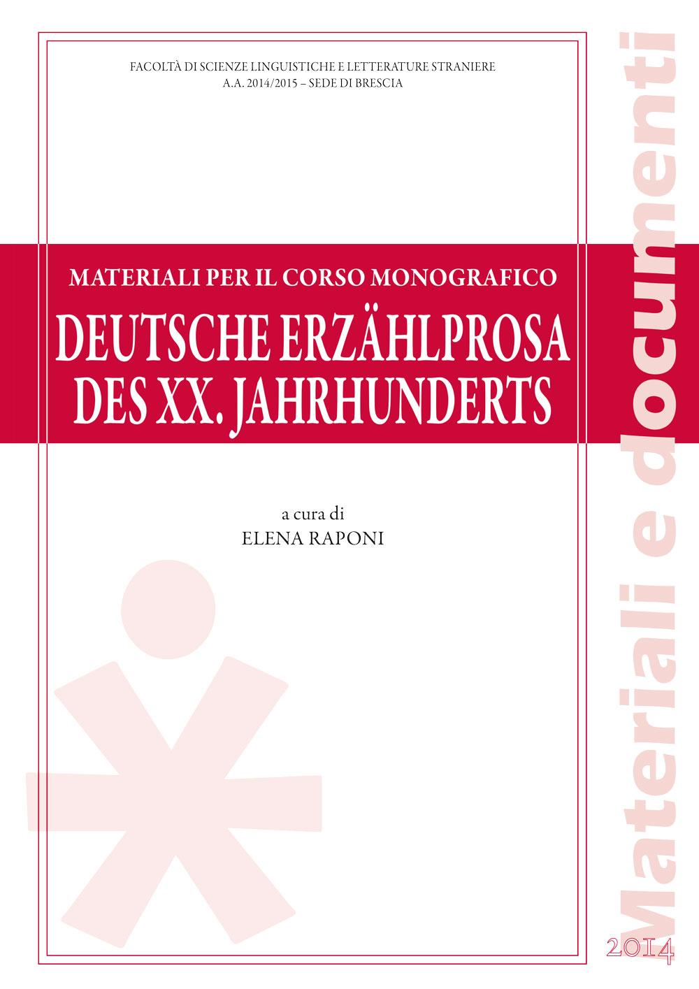 DEUTSCHE ERZAHLPROSA DES XX. JAHRHUNDERTS. MATERIALI PER IL CORSO MONOGRAFICO