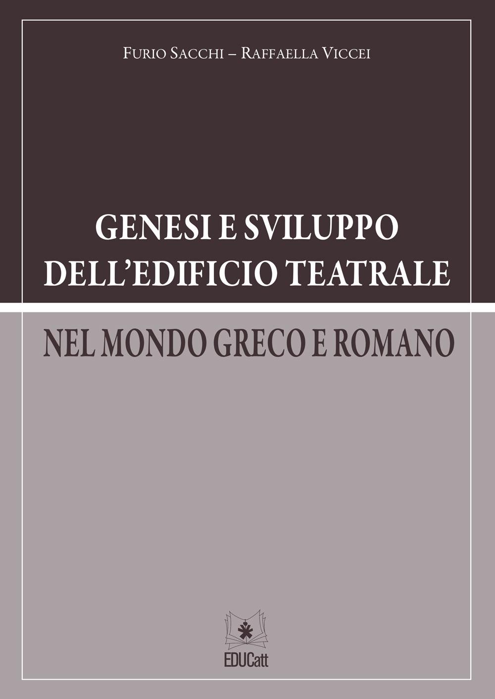 GENESI E SVILUPPO DELL'EDIFICIO TEATRALE NEL MONDO GRECO E ROMANO