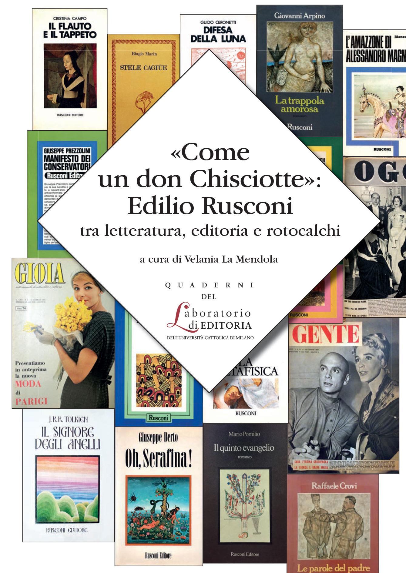 COME UN DON CHISCIOTTE: EDILIO RUSCONI TRA LETTERATURA, EDITORIA E ROTOCALCHI. QUADERNI QUALE 22