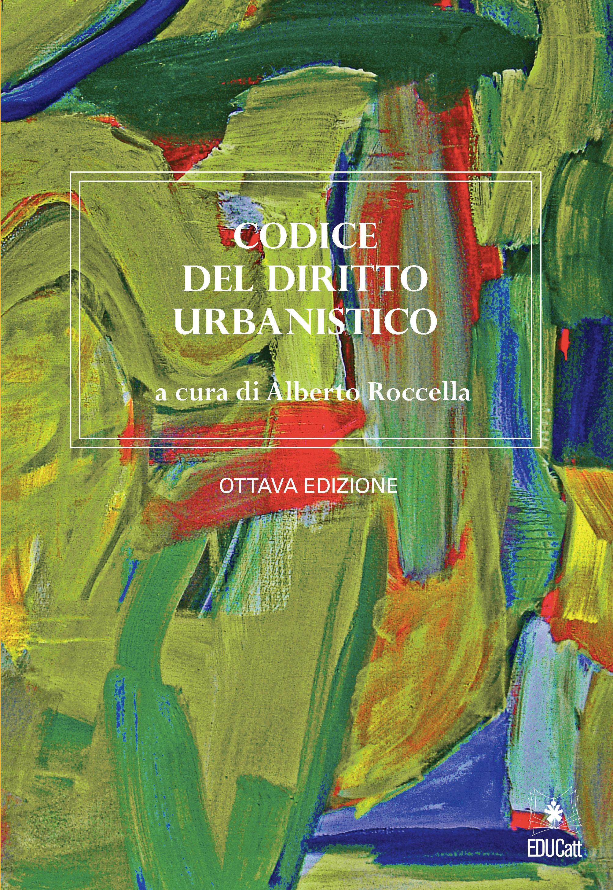 CODICE DEL DIRITTO URBANISTICO - OTTAVA ED.