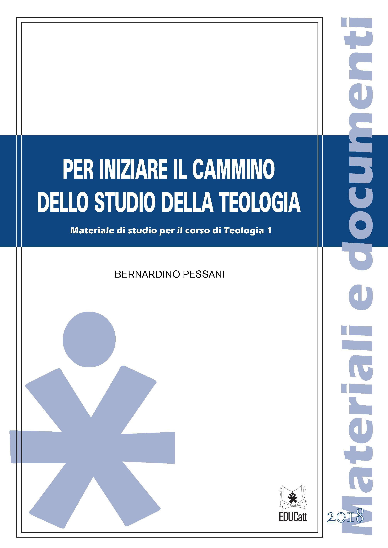 PER INIZIARE IL CAMMINO DELLO STUDIO DELLA TEOLOGIA