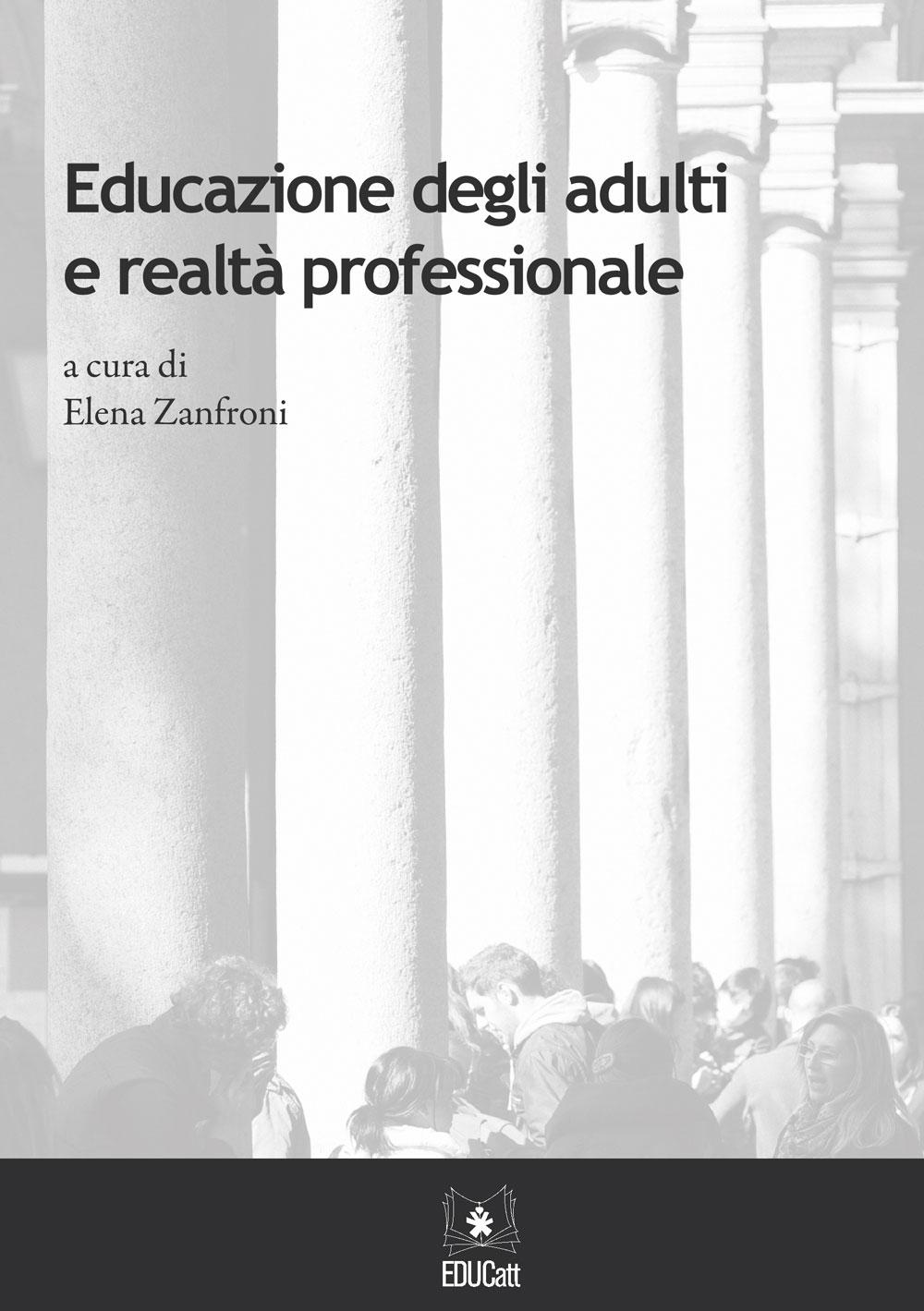 EDUCAZIONE DEGLI ADULTI E REALTA' PROFESSIONALE