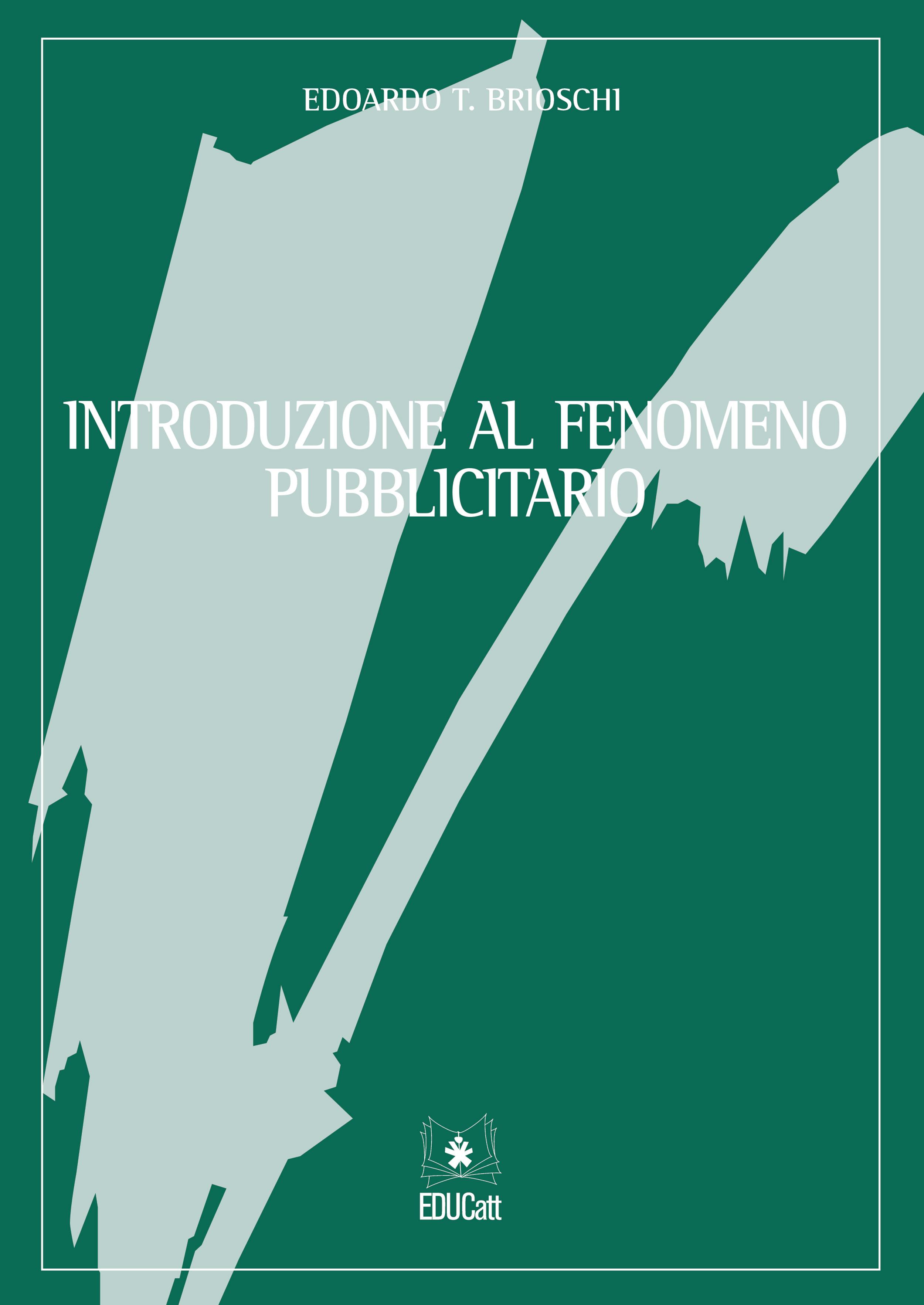 INTRODUZIONE AL FENOMENO PUBBLICITARIO