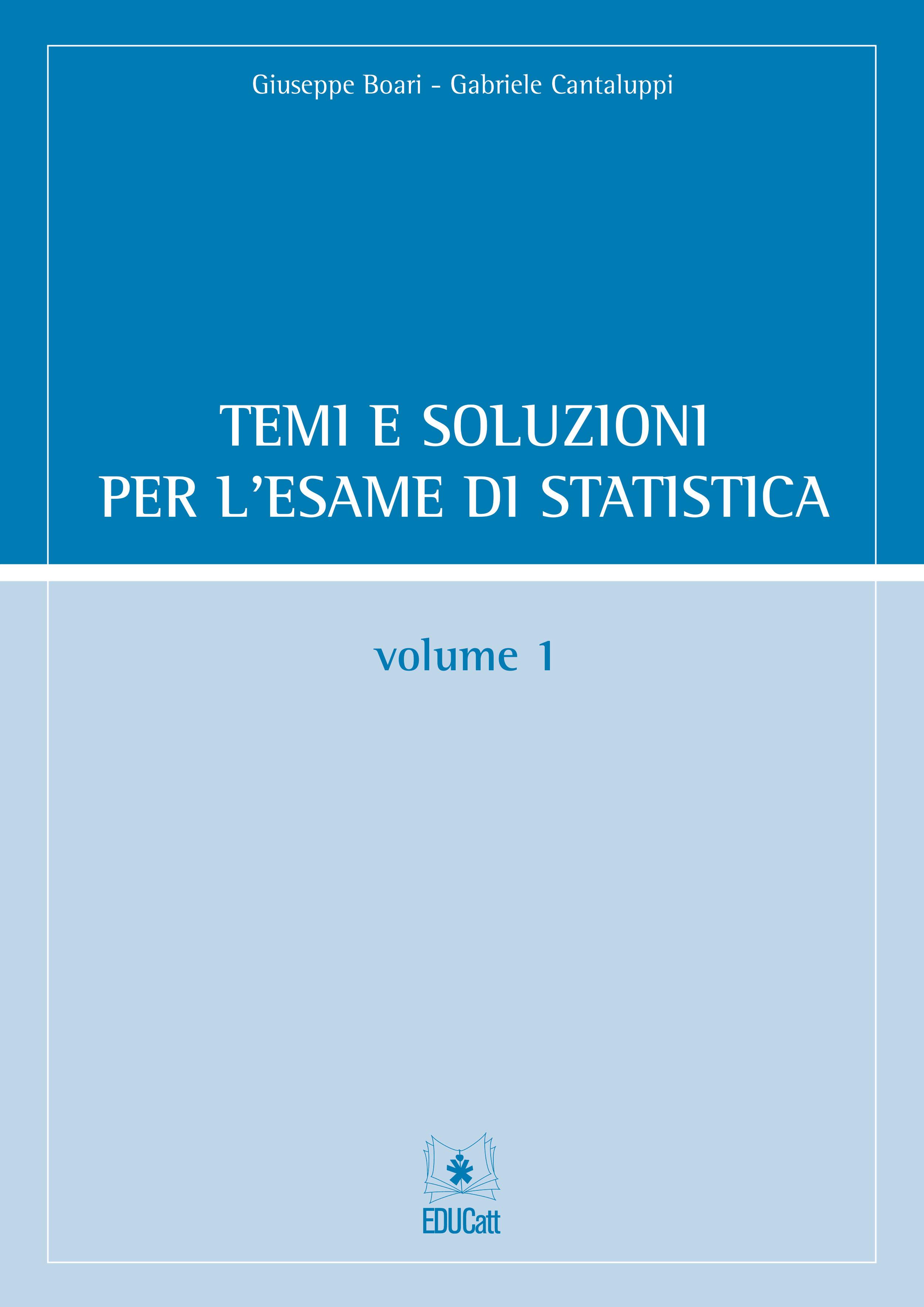 TEMI E SOLUZIONI PER L'ESAME DI STATISTICA VOLUME 1