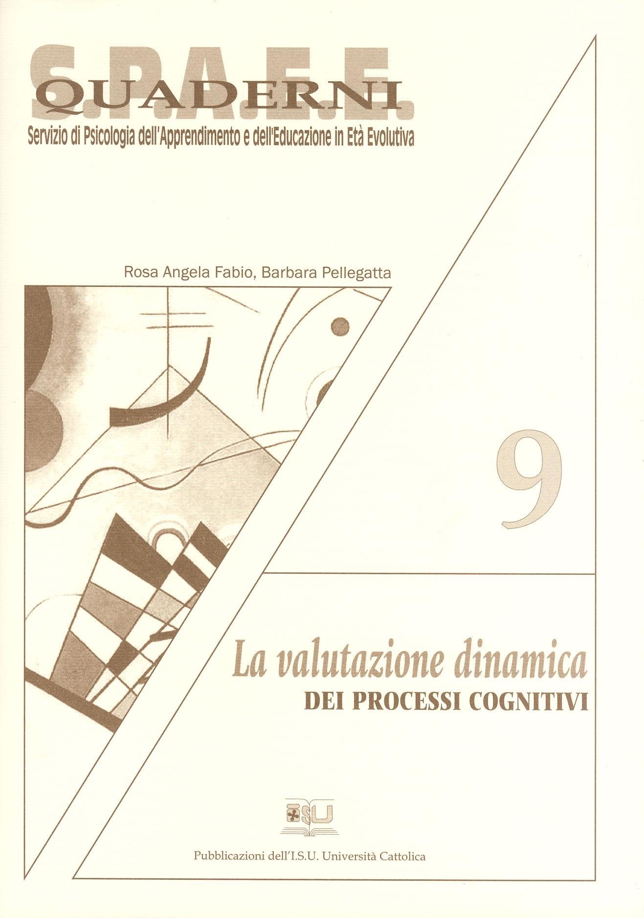 LA VALUTAZIONE DINAMICA DEI PROCESSI COGNITIVI. QUADERNI SPAEE 9
