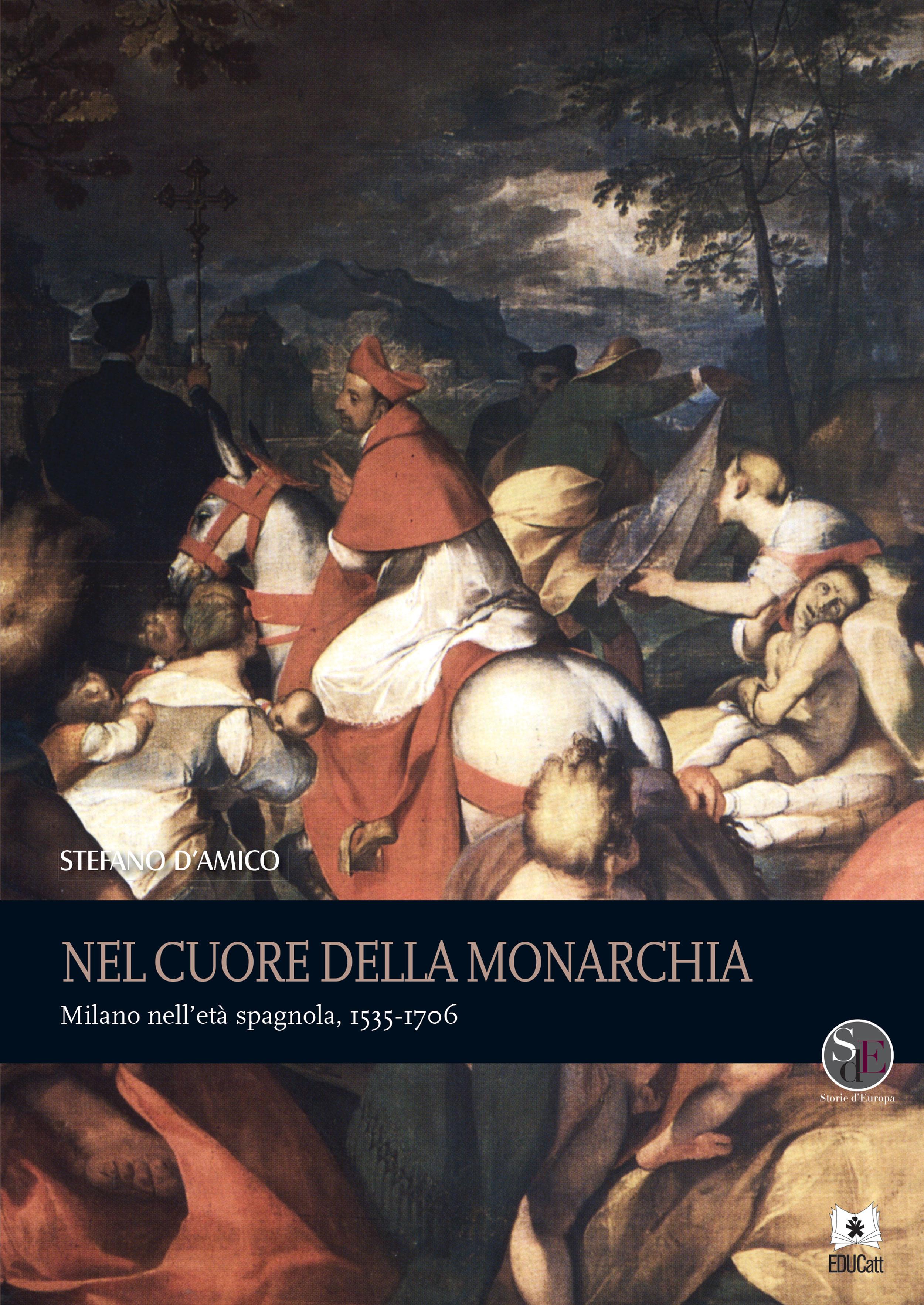 NEL CUORE DELLA MONARCHIA. MILANO NELL'ETA SPAGNOLA, 1535-1706