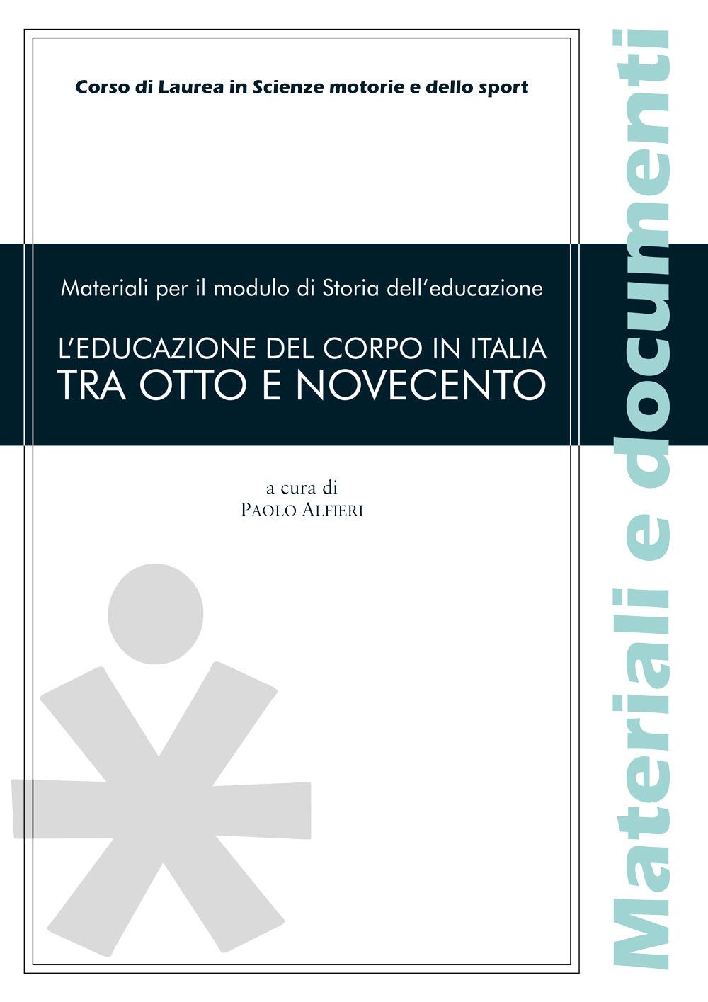 L'EDUCAZIONE DEL CORPO IN ITALIA TRA OTTO E NOVECENTO