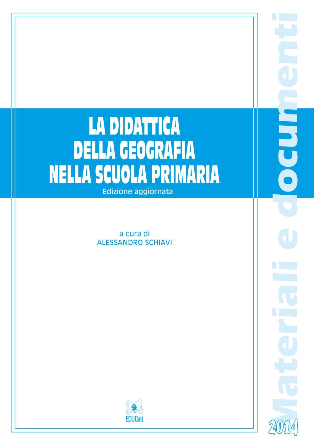LA DIDATTICA DELLA GEOGRAFIA NELLA SCUOLA PRIMARIA (EDIZIONE AGGIORNATA)