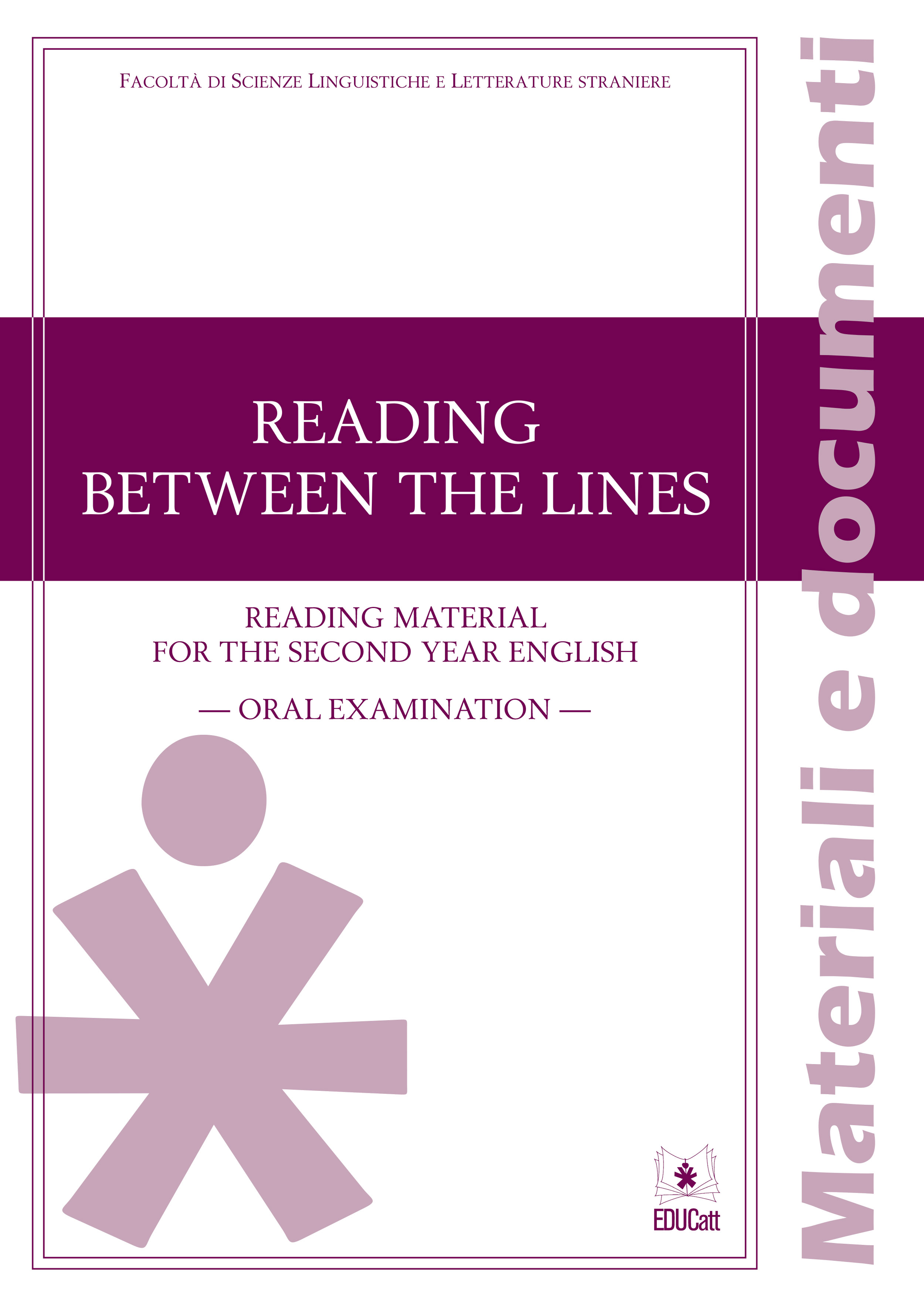 READING BETWEEN THE LINES. READING MATERIAL FOR THE SECOND YEAR ENGLISH ORAL EXAMINATION 2018