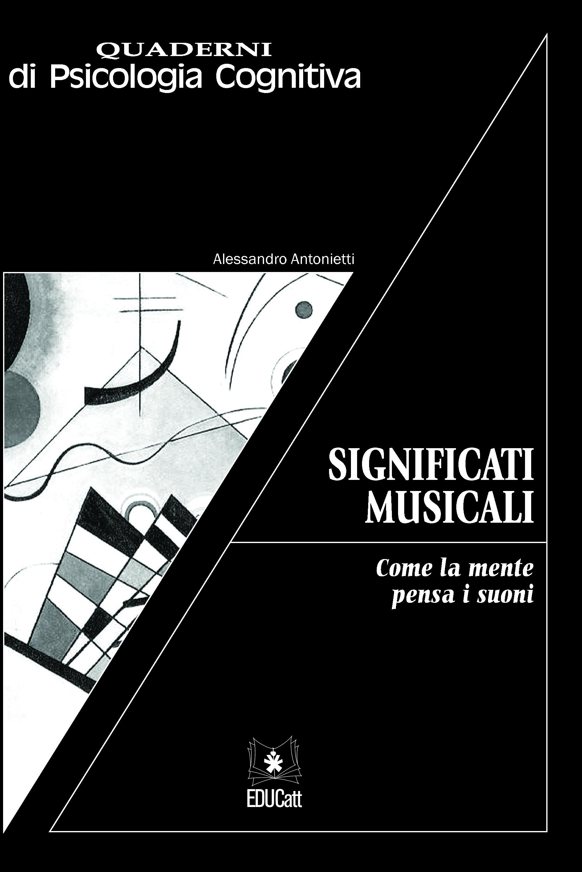 SIGNIFICATI MUSICALI. COME LA MENTE PENSA I SUONI. QUADERNI DI PSICOLOGIA COGNITIVA