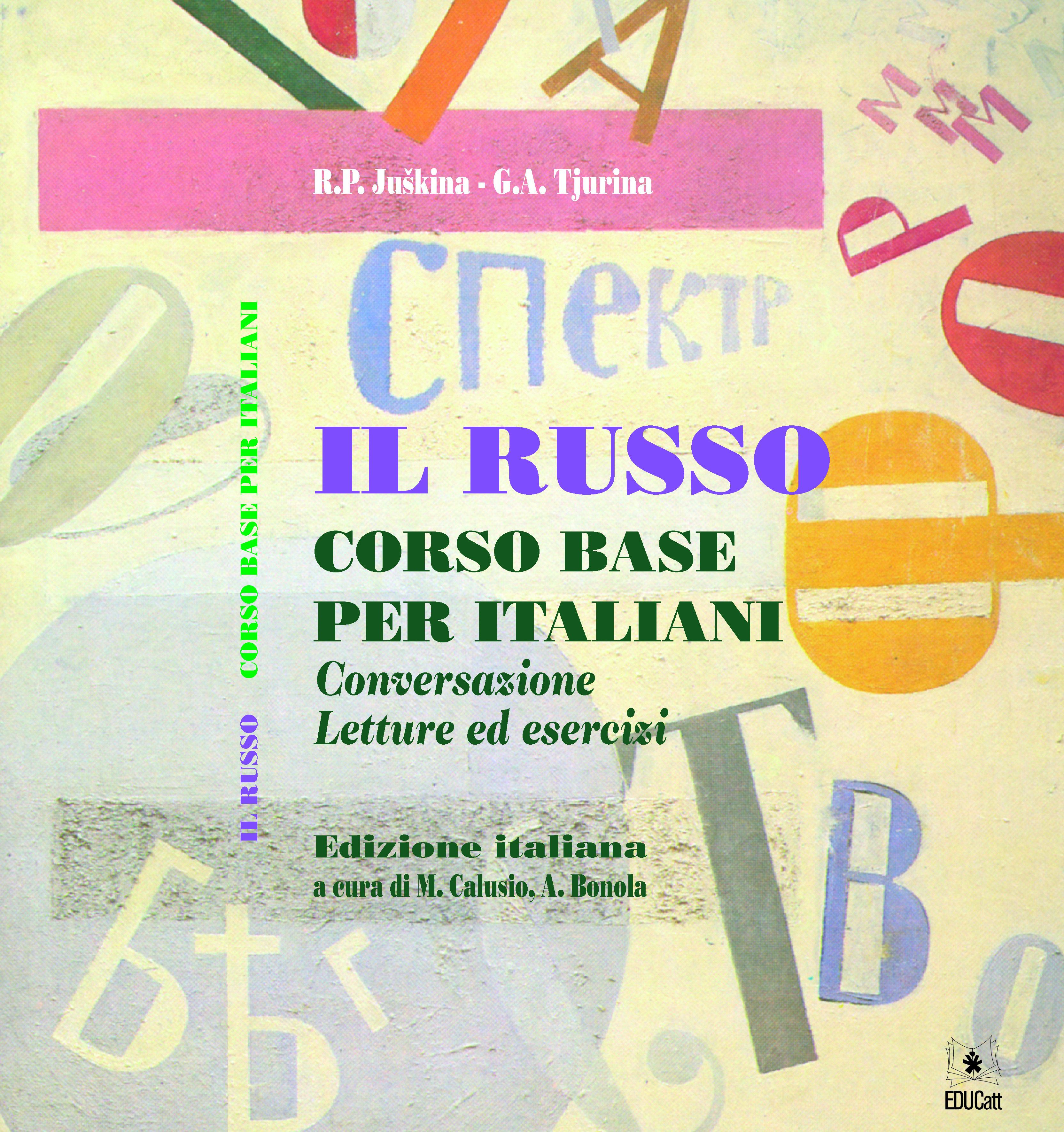 (Con Cd-Rom) Il Russo Corso Base Per Italiani Conversazione Letture Ed Esercizi