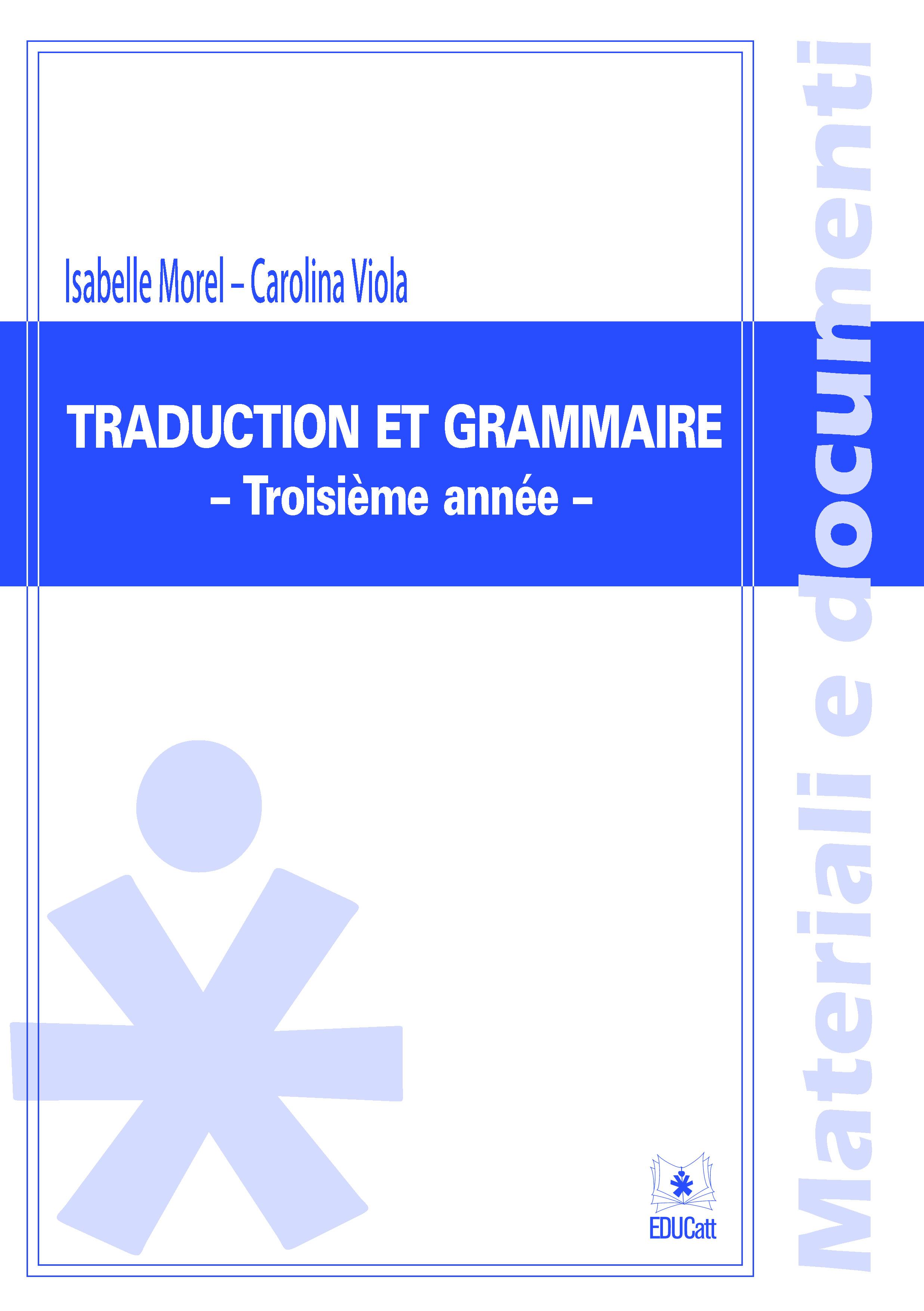 TRADUCTION ET GRAMMAIRE - TROISIEME ANNEE