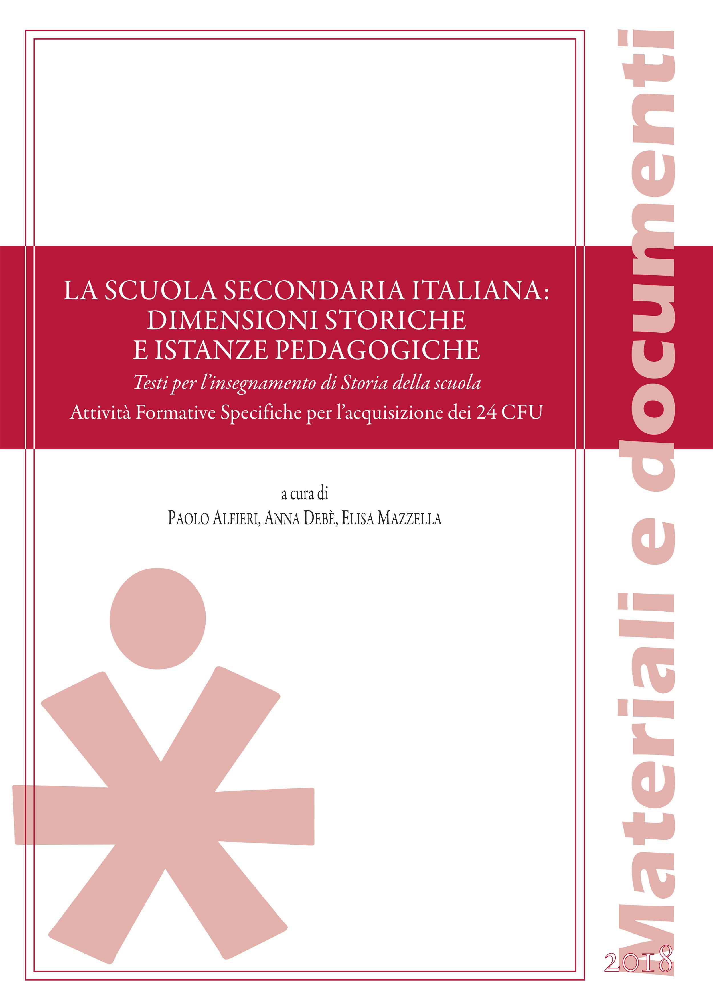 LA SCUOLA SECONDARIA ITALIANA: DIMENSIONI STORICHE E ISTANZE PEDAGOGICHE. TESTI PER L'INSEGNAMENTO