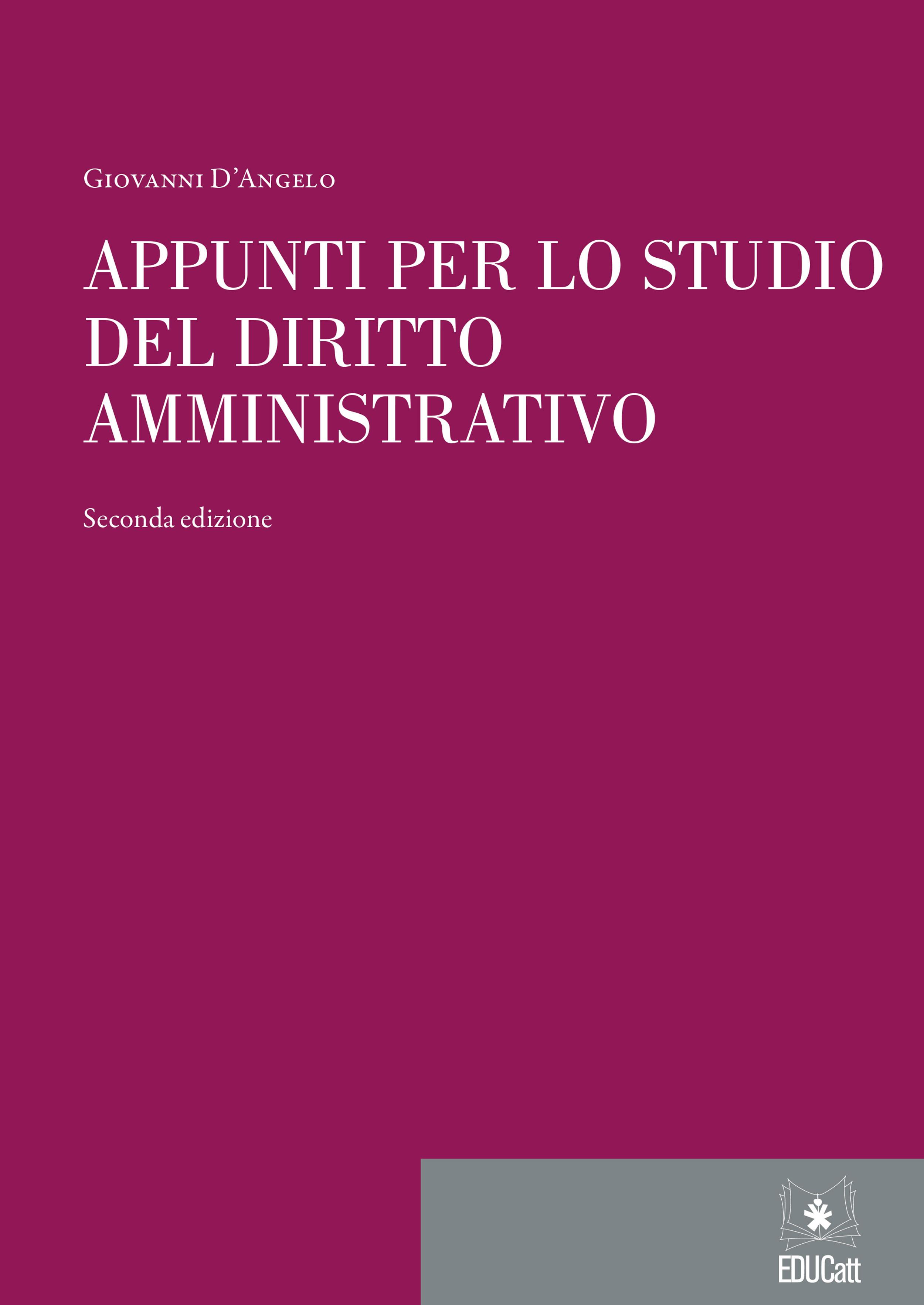 APPUNTI PER LO STUDIO DEL DIRITTO AMMINISTRATIVO. SECONDA EDIZIONE