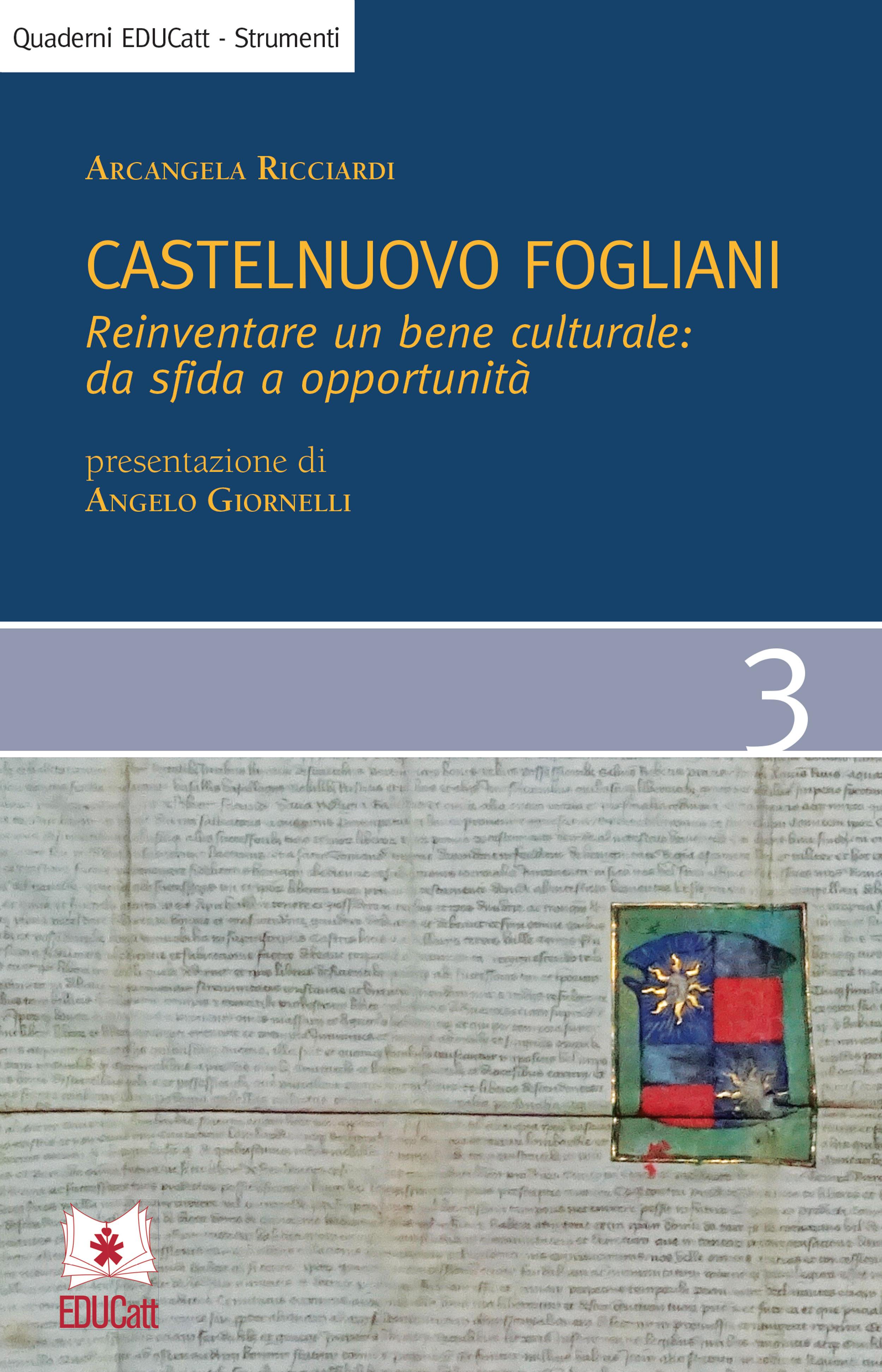 CASTELNUOVO FOGLIANI. REINVENTARE UN BENE CULTURALE: DA SFIDA A OPPORTUNITÀ