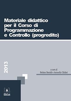 MATERIALE DIDATTICO PER IL CORSO DI PROGRAMMAZIONE E CONTROLLO PROGREDITO