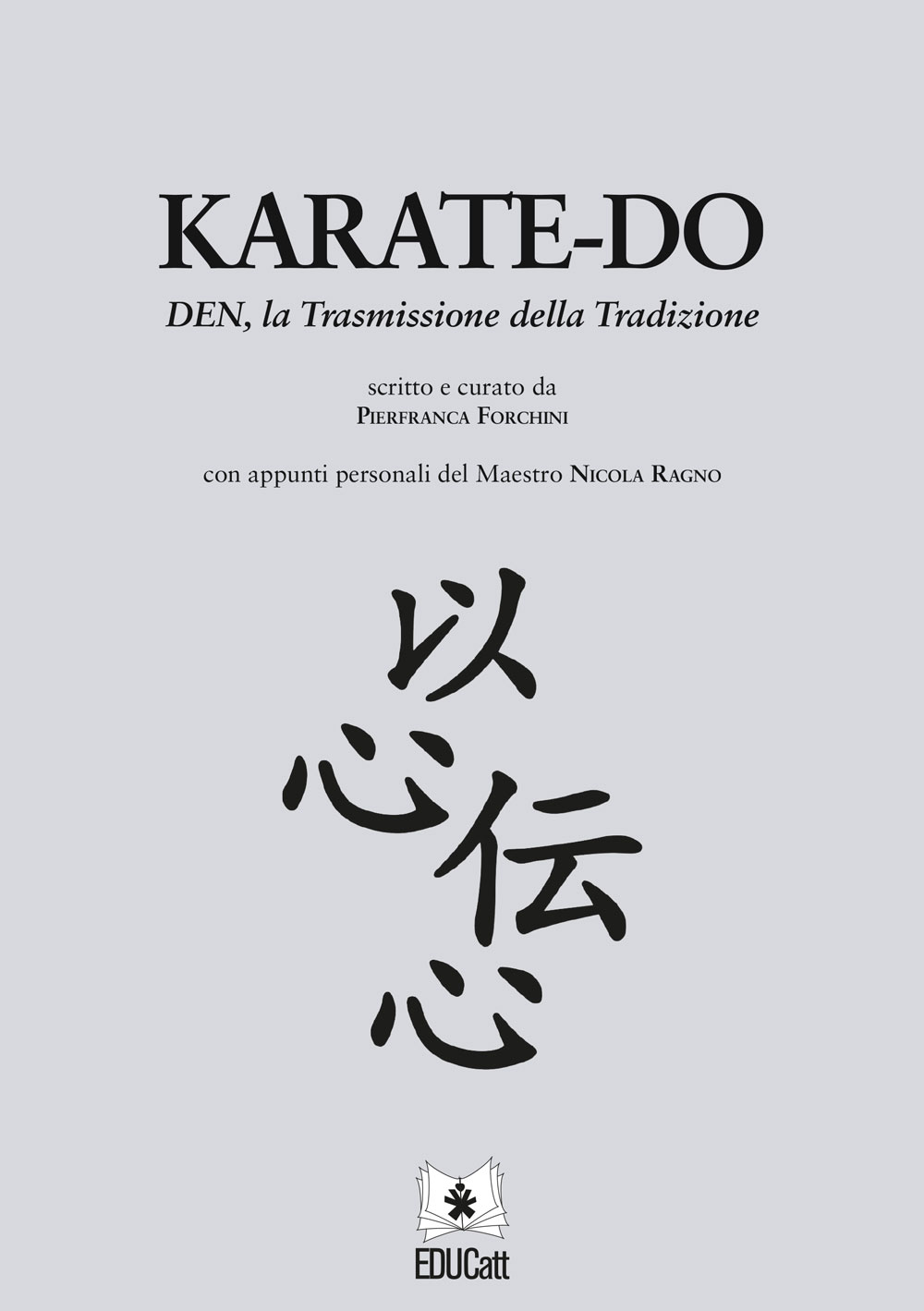 Karate-do. DEN, la Trasmissione della Tradizione.