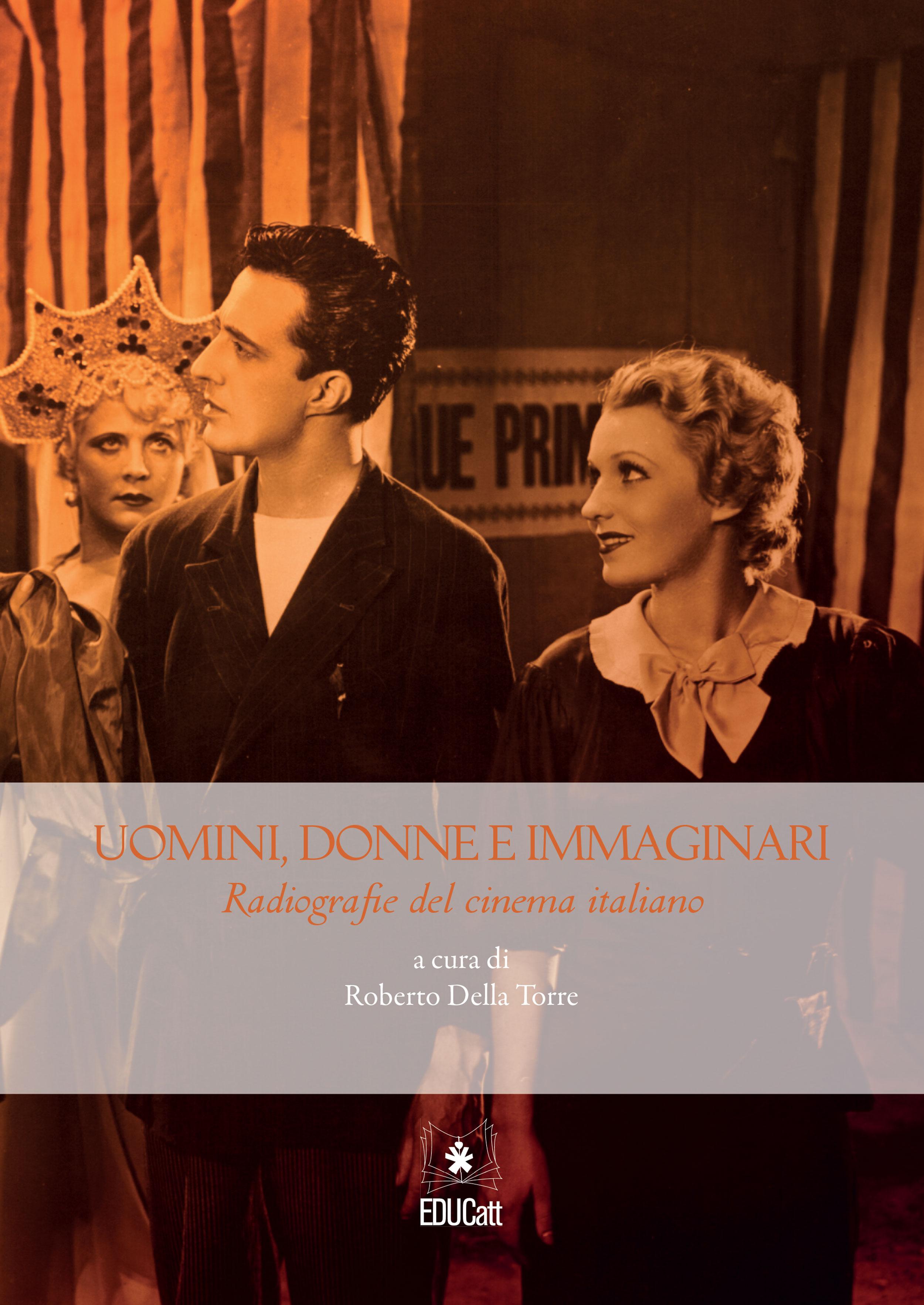 UOMINI, DONNE E IMMAGINARI. RADIOGRAFIE DEL CINEMA ITALIANO