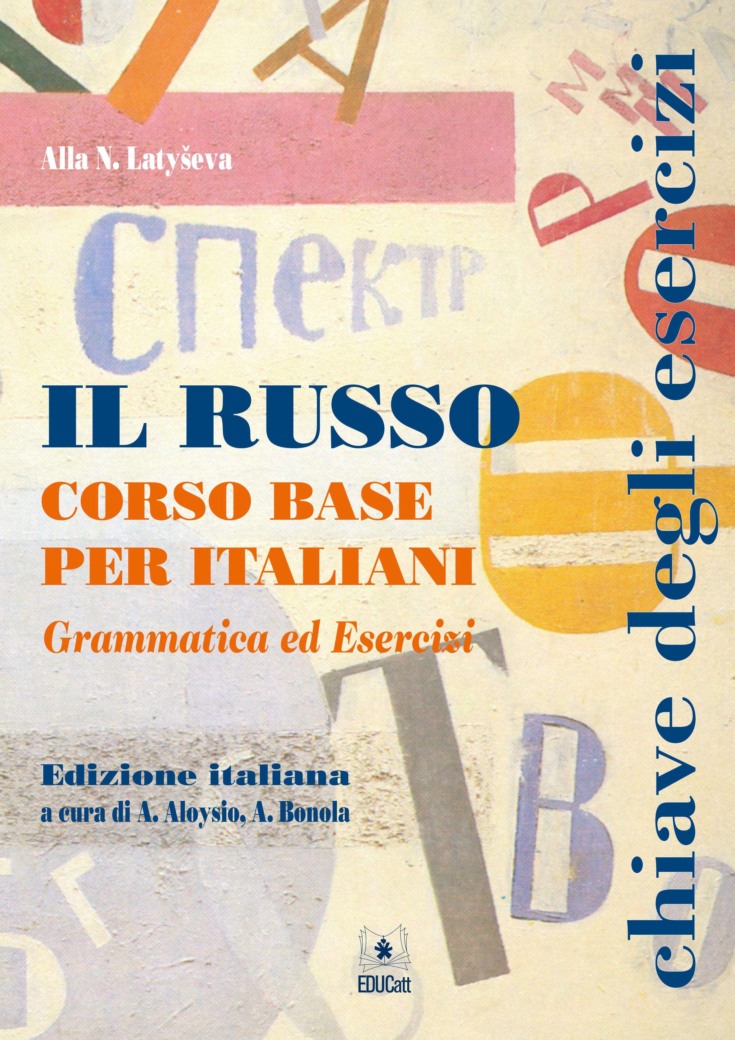 IL RUSSO CORSO BASE PER ITALIANI GRAMMATICA ED ESERCIZI -- CHIAVE DEGLI ESERCIZI