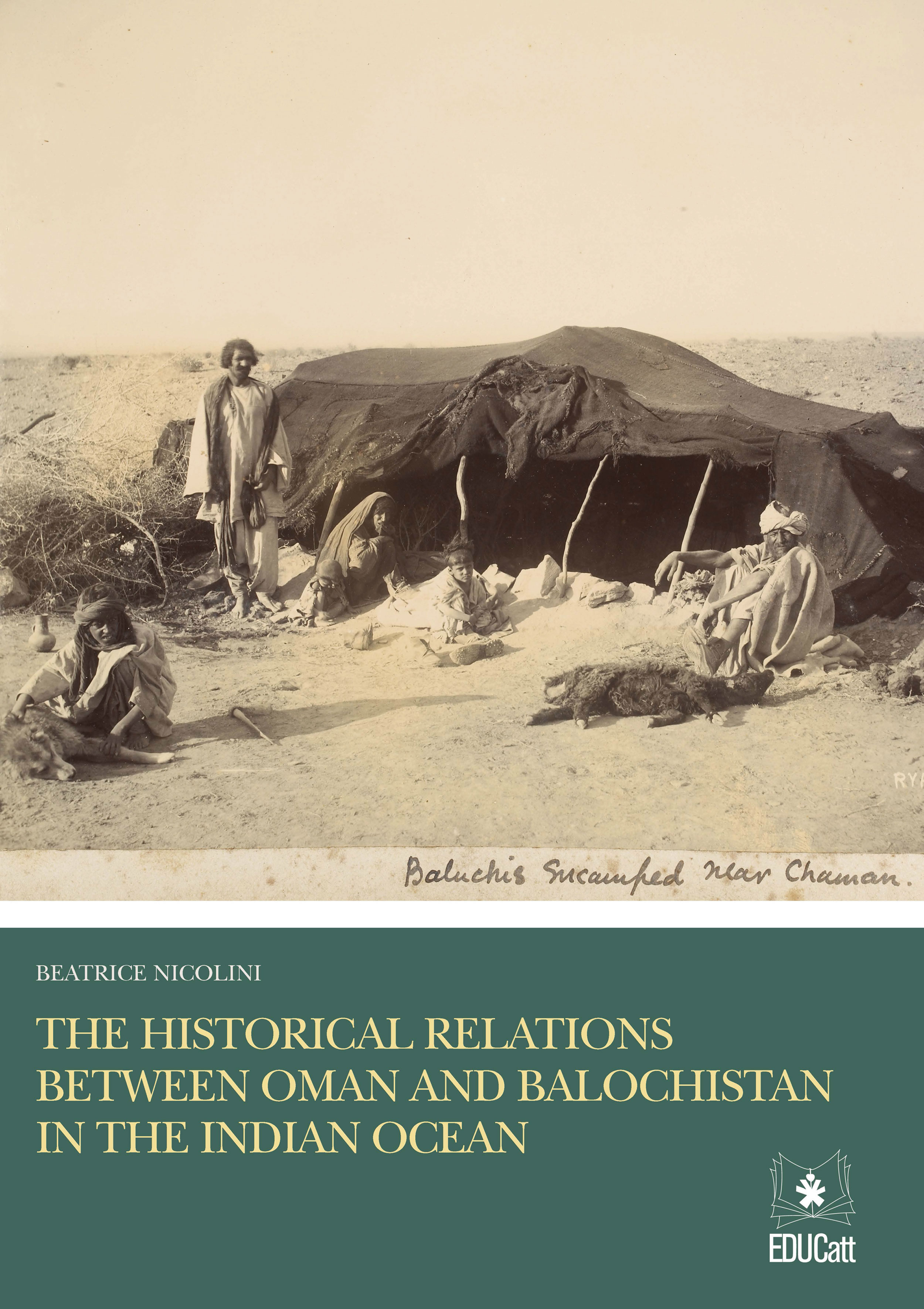 THE HISTORICAL RELATIONS BETWEEN OMAN AND BALOCHISTAN IN THE INDIAN OCEAN