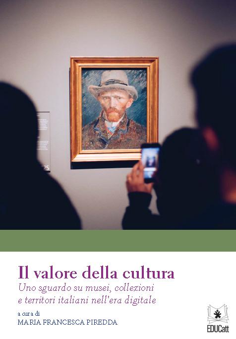 Il valore della cultura. Uno sguardo su musei, collezioni e territori italiani nell'era digitale