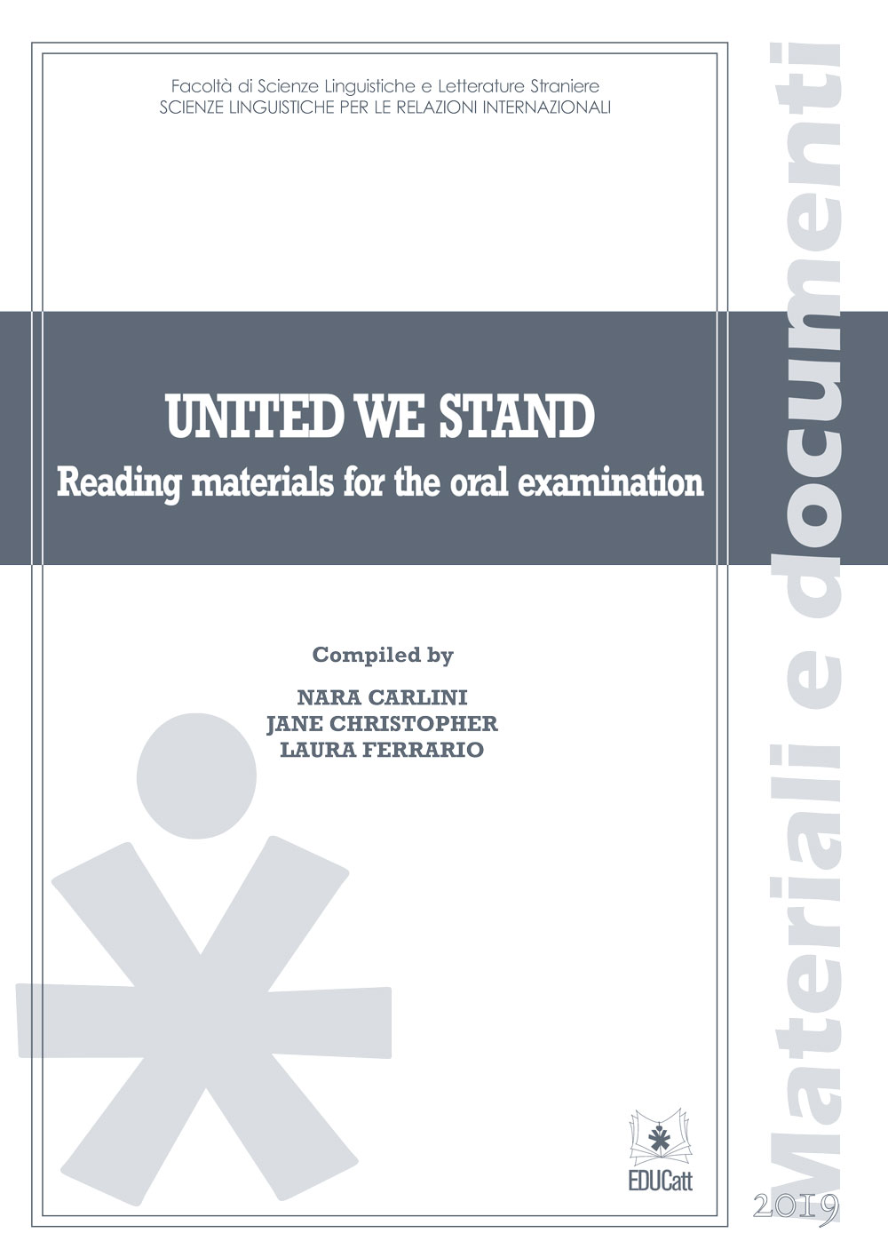 UNITED WE STAND. READING MATERIALS FOR THE ORAL EXAMINATION 2019