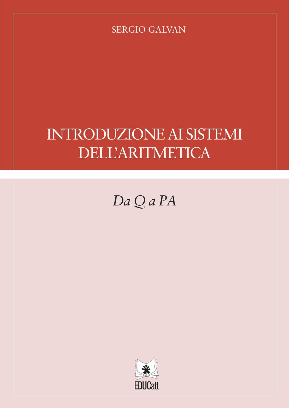 Introduzione ai sistemi dell'aritmetica. Da Q a PA