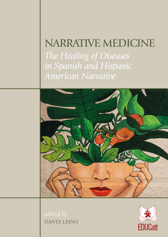 NARRATIVE MEDICINE. THE HEALING OF DESEASE IN SPANISH AND HISPANIC AMERICAN NARRATIVE