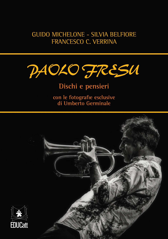 PAOLO FRESU. DISCHI E PENSIERI