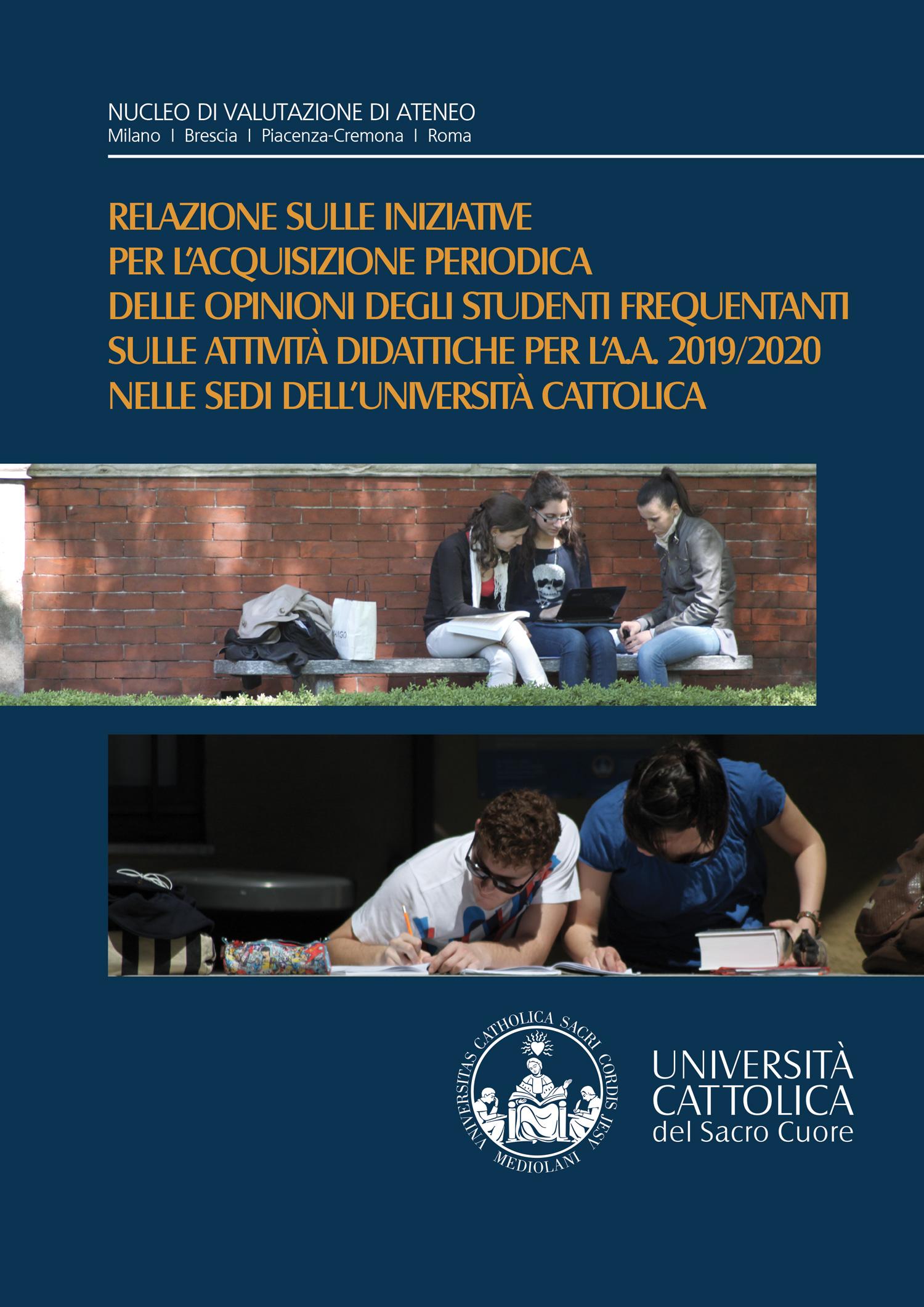 Relazione sulle iniziative per l'acquisizione periodica delle opinioni degli studenti frequentanti sulle attività didattiche per l'a.a. 2019/2020 nelle sedi dell'Università Cattolica