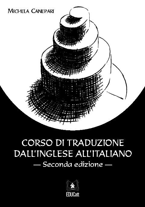 CORSO DI TRADUZIONE DALL'INGLESE ALL'ITALIANO. SECONDA EDIZIONE