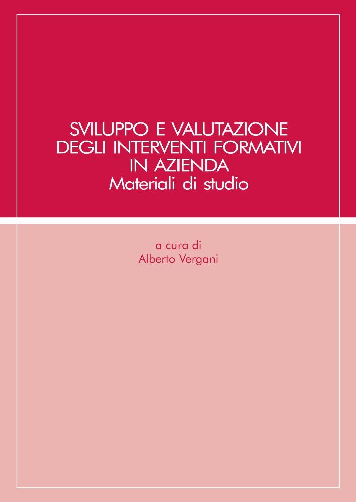 SVILUPPO E VALUTAZIONE DEGLI INTERVENTI FORMATIVI IN AZIENDA - MATERIALI DI STUDIO 2019
