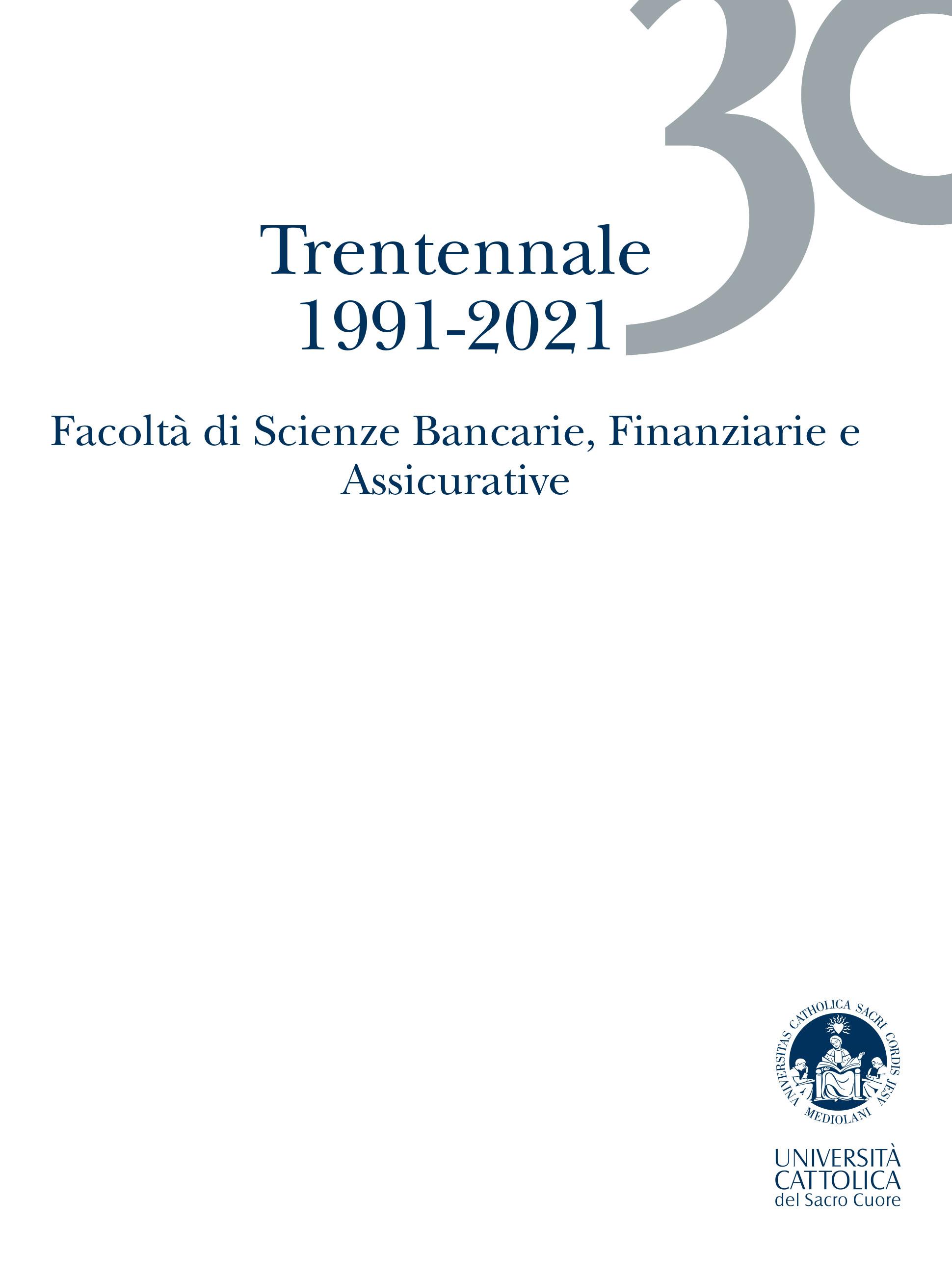 Trentennale  1991-2021. Facoltà di Scienze Bancarie, Finanziarie e Assicurative