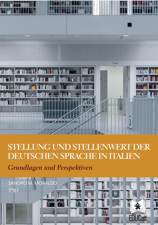 Stellung und stellenwert der deutschen sprache in italien. Grundlagen und Perspektiven