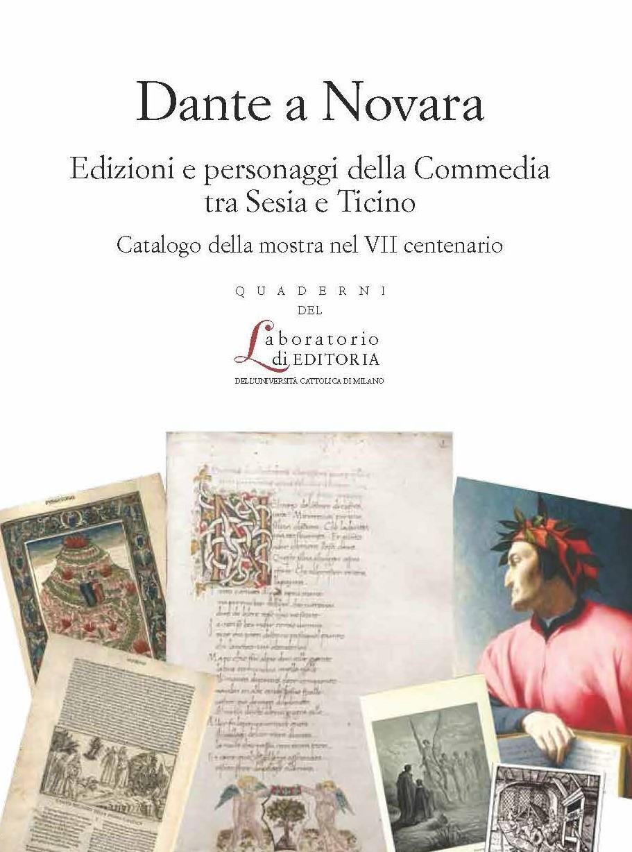Dante a Novara. Edizioni e personaggi della Commedia tra Sesia e Ticino. Catalogo della mostra nel VII centenario Quaderno QUALE N.30