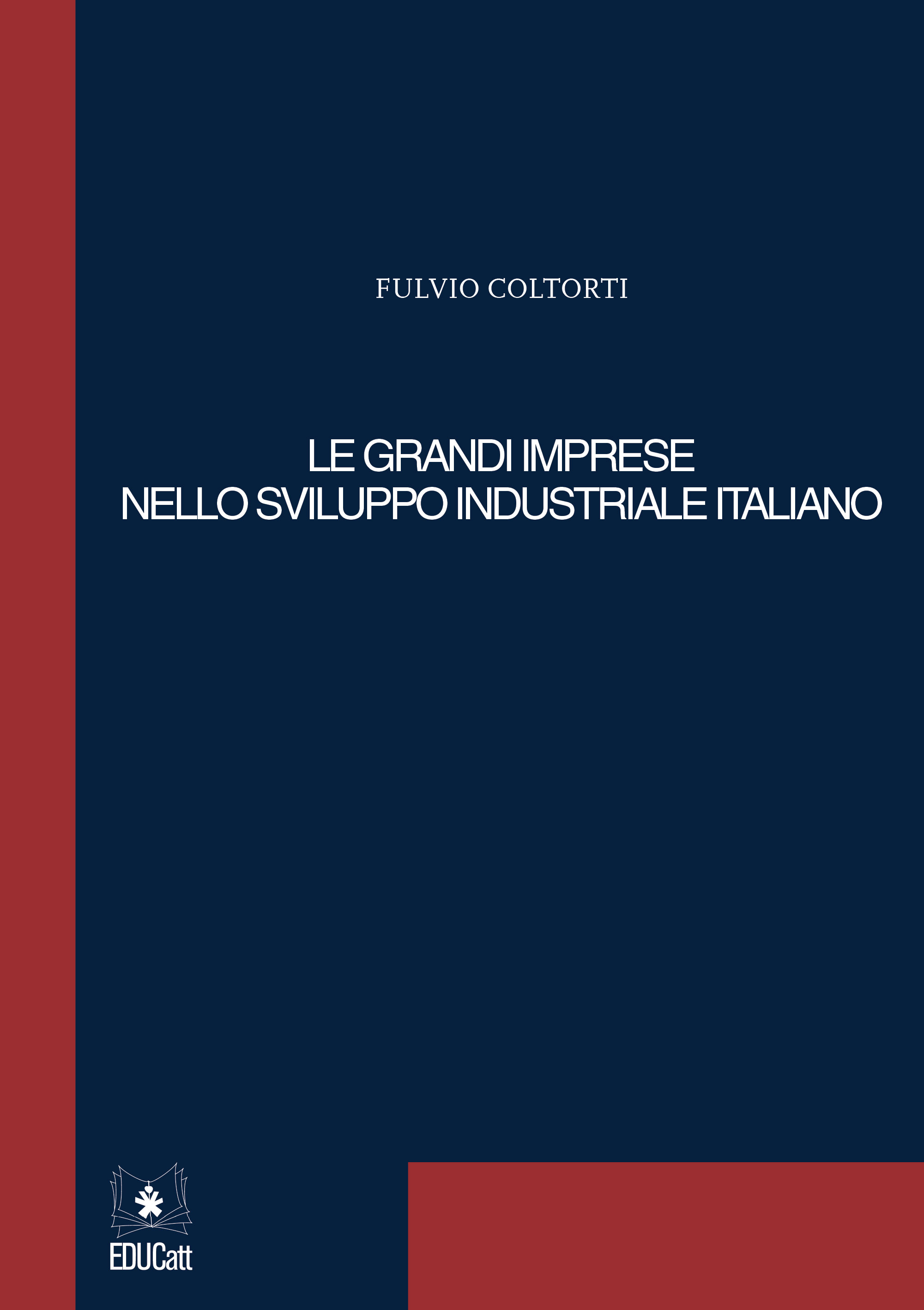 LE GRANDI IMPRESE NELLO SVILUPPO INDUSTRIALE ITALIANO
