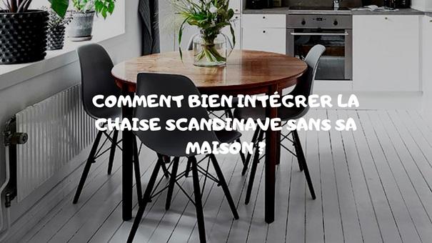 Comment intégrer une chaise scandinave dans votre intérieur?