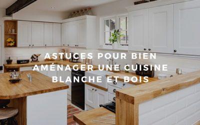 Ce que vous devez savoir pour le choix d'une cuisine blanche et bois